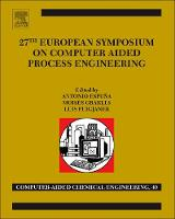 27th European Symposium on Computer Aided Process Engineering by Antonio (Universitat Politecnica de Catalunya, Spain) Espuna