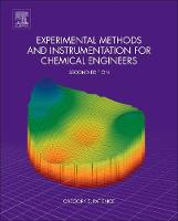 Experimental Methods and Instrumentation for Chemical Engineers by Gregory S. (Department of Chemical Engineering, Polytechnique Montreal, Canada) Patience