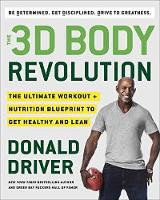 3D Body Revolution The Ultimate Workout + Nutrition Blueprint to Get Healthy, Lean, and Super Fit by Donald Driver