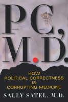 P.C., M.D. by Sally Satel