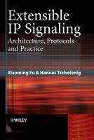 Extensible IP Signaling Architecture, Protocols and Practices by Xiaoming Fu, Hannes Tschofenig
