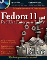 Fedora 11 and Red Hat Enterprise Linux Bible by Christopher Negus