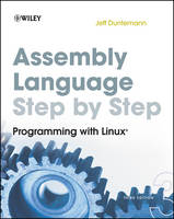 Assembly Language Step-by-Step Programming with Linux by Jeff Duntemann