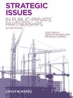 Strategic Issues in Public-Private Partnerships by Geert Dewulf, Anneloes Blanken, Mirjam Bult-Spiering