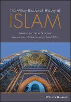 The Wiley-Blackwell History of Islam by Armando Salvatore
