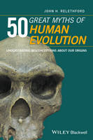 50 Great Myths of Human Evolution Understanding Misconceptions About Our Origins by John H. Relethford