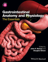 Gastrointestinal Anatomy and Physiology The Essentials by John Reinus