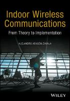 Indoor Wireless Communications From Theory to Implementation by Alejandro Aragon-Zavala