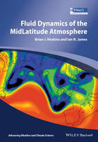 Fluid Dynamics of the Mid-Latitude Atmosphere by Brian J. Hoskins, Ian N. James