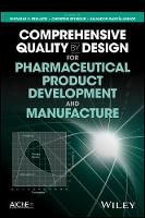 Comprehensive Quality by Design for Pharmaceutical Product Development and Manufacture by Gintaras Reklaitis