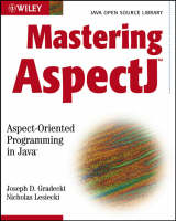 Mastering AspectJ Aspect-oriented Programming in Java by Joseph D. Gradecki, Nicholas Lesiecki