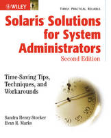 Solaris Solutions for System Administrators Time-saving Tips, Techniques and Workarounds by Sandra Henry-Stocker, Evan R. Marks