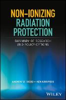 Non-ionizing Radiation Protection Summary of Research and Policy Options by Andrew W. Wood