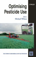 Optimising Pesticide Use by Michael F. Wilson