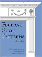 Federal Style Patterns 1780-1820 by MaryBeth Mudrick, Lawrence D. Smith