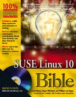 SUSE Linux 10 Bible by Justin Davies, Roger Whittaker, William Von Hagen