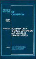 Physical Methods of Chemistry Determination of Chemical Composition and Molecular Structure by Arnold Weissberger