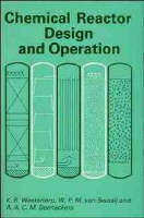 Chemical Reactor Design and Operation by K.Roel Westerterp, W.P.M.Van Swaaij, A. A. C. M. Beenackers