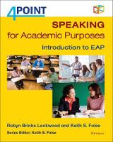 Speaking for Academic Purposes Introduction to EAP by Keith S. Folse, Robyn Brinks Lockwood