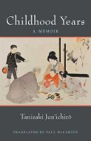 Childhood Years A Memoir by Jun'ichiro Tanizaki