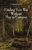 Finding Your Way Without Map or Compass by Harold Gatty