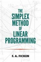 The Simplex Method of Linear Programming by F. A. Ficken