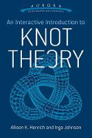 Interactive Introduction to Knot Theory by Allison K. Henrich