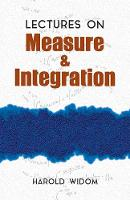 Lectures on Measure and Integration by Harold Widom
