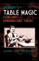 Gilbert's Table Magic Coin and Handkerchief Tricks by Alfred Gilbert