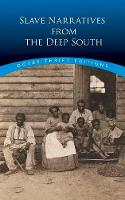 Slave Narratives From the Deep South by nc. Dover Publications