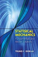 Statistical Mechanics: Fundamentals and Model Solutions by Teunis C. Dorlas