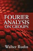 Fourier Analysis on Groups by Walter Rudin