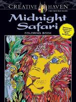 Creative Haven Midnight Safari Coloring Book Wild Animal Designs on a Dramatic Black Background by Lindsey Boylan