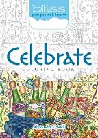 BLISS Celebrate! Coloring Book Your Passport to Calm by Alexandra Cowell