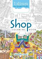 BLISS Shop Coloring Book Your Passport to Calm by Alexandra Cowell