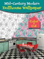 Mid-Century Modern Dollhouse Wallpaper Color & Cut by Jessica Mazurkiewicz