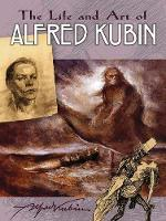 Life and Art of Alfred Kubin by Alfred Kubin