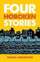 Four Hoboken Stories by Daniel Pinkwater