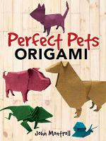 Perfect Pets Origami by John Montroll