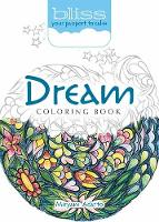 BLISS Dream Coloring Book Your Passport to Calm by Miryam Adatto