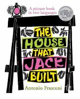 The House that Jack Built A picture book in two languages by Antonio Frasconi