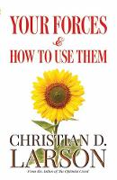 Your Forces and How to Use Them by Christian Larson