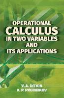 Operational Calculus in Two Variables and Its Applications by V. A. Ditkin