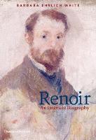 Renoir An Intimate Biography by Barbara Ehrlich White