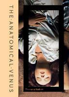 The Anatomical Venus Wax / Sex / God / Death by Joanna Ebenstein, Morbid Anatomy Museum