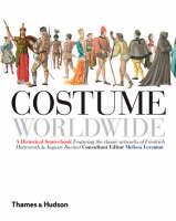Costume Worldwide A Historical Sourcebook by Melissa Leventon