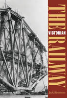 The Victorian Railway by Jack Simmons