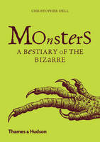 Monsters A Bestiary of the Bizarre by Christopher Dell