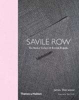 Savile Row The Master Tailors of British Bespoke by James Sherwood, Tom Ford