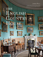 The English Country House by James Peill, Julian Fellowes